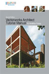 Vectorworks Architect Tutorial Manual, Second Edition